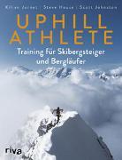 Cover-Bild zu Uphill Athlete von Jornet, Kilian