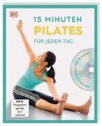 Cover-Bild zu 15 Minuten Pilates für jeden Tag von Ungaro, Alycea