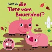 Cover-Bild zu Hörst du die Tiere vom Bauernhof? (Soundbuch) von Billet, Marion (Illustr.)