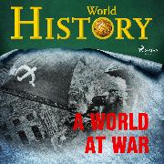 Cover-Bild zu History, World: A World at War (Audio Download)