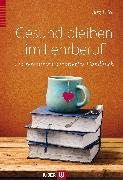 Cover-Bild zu Gesund bleiben im Lehrberuf (eBook) von Frick, Prof. Dr. Jürg