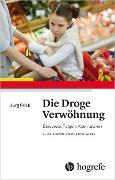 Cover-Bild zu Die Droge Verwöhnung (eBook) von Frick, Jürg