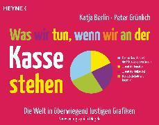 Cover-Bild zu Was wir tun, wenn wir an der Kasse stehen (eBook) von Berlin, Katja
