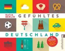 Cover-Bild zu Gefühltes Deutschland von Berlin, Katja