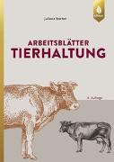 Cover-Bild zu Arbeitsblätter Tierhaltung von Barten, Juliane