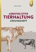 Cover-Bild zu Arbeitsblätter Tierhaltung. Lösungen (eBook) von Barten, Juliane
