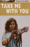 Cover-Bild zu Clark, Polly: Take Me with You