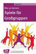 Cover-Bild zu Die 50 besten Spiele für Großgruppen von Suhr, Antje