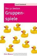 Cover-Bild zu Die 50 besten Gruppenspiele von Griesbeck, Josef