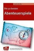 Cover-Bild zu Die 50 besten Abenteuerspiele von Seiler, Daniel