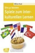 Cover-Bild zu Die 50 besten Spiele zum interkulturellen Lernen von Osuji, Wilma