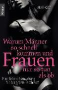 Cover-Bild zu West, Anne: Warum Männer so schnell kommen und Frauen nur so tun als ob (eBook)