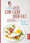 Cover-Bild zu Mein Low-Carb-High-Fat-Kochbuch von Paschmann, Anne