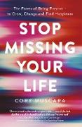 Cover-Bild zu Stop Missing Your Life (eBook) von Muscara, Cory