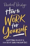 Cover-Bild zu How to Work for Yourself (eBook) von Bridge, Rachel