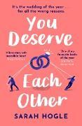 Cover-Bild zu You Deserve Each Other (eBook) von Hogle, Sarah