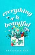 Cover-Bild zu Everything is Beautiful (eBook) von Ray, Eleanor