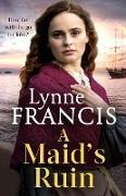 Cover-Bild zu A Maid's Ruin (eBook) von Francis, Lynne