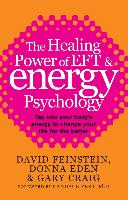 Cover-Bild zu The Healing Power Of EFT and Energy Psychology (eBook) von Eden, Donna