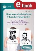 Cover-Bild zu Künstlergeschichten lesen & Kunstwerke gestalten (eBook) von Moers, Edelgard