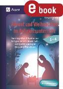 Cover-Bild zu Advent und Weihnachten im Religionsunterricht 1-4 (eBook) von Moers, Edelgard