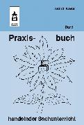 Cover-Bild zu Praxisbuch handelnder Sachunterricht - Band 1 (eBook) von Kaiser, Astrid