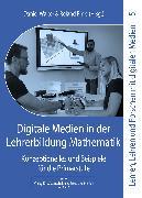 Cover-Bild zu Digitale Medien in der Lehrerbildung Mathematik (eBook) von Walter, Daniel (Hrsg.)