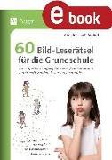 Cover-Bild zu 60 Bild-Leserätsel für die Grundschule (eBook) von Pufendorf, Christine von
