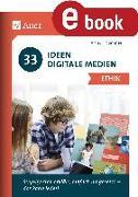 Cover-Bild zu 33 Ideen Digitale Medien Ethik (eBook) von Thömmes, Arthur