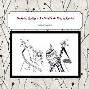 Cover-Bild zu Dakota, Sykis e la Terra di Magaskawee von Gagliardi, Laura