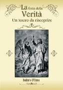 Cover-Bild zu La forza della Verità. Un tesoro da riscoprire von D'Anna, Isidoro
