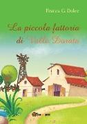 Cover-Bild zu La piccola fattoria di Valle Dorata von Dolce, Franca Giuseppina