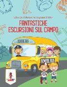 Cover-Bild zu Fantastiche Escursioni Sul Campo von Coloring Bandit