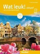 Cover-Bild zu Wat leuk! aktuell A2. Kursbuch und Arbeitsbuch mit Audios online von Dibra, Desiree
