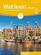 Cover-Bild zu Wat leuk! aktuell A1. Kursbuch und Arbeitsbuch mit Audios online von Dedeurwaerder-Haas, Filip