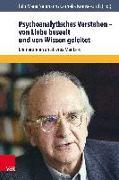 Cover-Bild zu Naumann, Thilo Maria (Hrsg.): Psychoanalytisches Verstehen - von Liebe beseelt und von Wissen geleitet