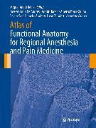 Cover-Bild zu Atlas of Functional Anatomy for Regional Anesthesia and Pain Medicine (eBook) von Reina, Miguel Angel (Hrsg.)