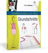 Cover-Bild zu Schnittkonstruktion in der Mode - Grundschnitte von Gilewska, Teresa