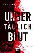 Cover-Bild zu Anonymus: Unser täglich Blut