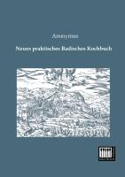 Cover-Bild zu Anonymus: Neues praktisches Badisches Kochbuch