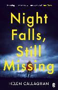 Cover-Bild zu Night Falls, Still Missing von Callaghan, Helen