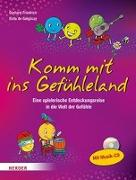 Cover-Bild zu Komm mit ins Gefühleland von Friedrich, Gerhard