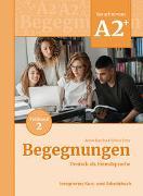 Cover-Bild zu Begegnungen Deutsch als Fremdsprache A2+, Teilband 2: Integriertes Kurs- und Arbeitsbuch von Buscha, Anne
