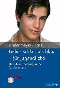 Cover-Bild zu Lieber schlau als blau - für Jugendliche (eBook) von Lindenmeyer, Johannes
