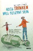 Cover-Bild zu Auch Trinken will gelernt sein (eBook) von Lindenmeyer, Johannes
