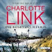 Cover-Bild zu Die Rosenzüchterin (Audio Download) von Link, Charlotte