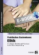 Cover-Bild zu Praktisches Basiswissen: Ethik (eBook) von Röser, Winfried