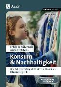 Cover-Bild zu Ethik schülernah Konsum und Nachhaltigkeit von Röser, Winfried