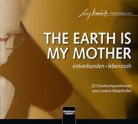 Cover-Bild zu The Earth is My Mother von Maierhofer, Lorenz