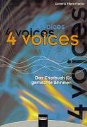 Cover-Bild zu 4 voices - Das Chorbuch für gemischte Stimmen von Maierhofer, Lorenz (Hrsg.)